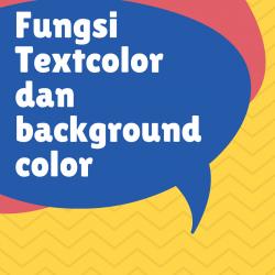 Fungsi text color, dan background color